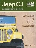 Jeep Cj Rebuilder's Manual, 1972-1986 Mechanical Restoration, Unit Repair and Overhaul Perfo...