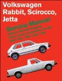 Volkswagen Rabbit/Scirocco/Jetta Service Manual, 1980-1984 Including Pickup Truck, Convertib...