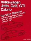 Volkswagen Jetta, Golf, Gti, Cabrio Service Manual Including Jetta Iii, Golf Iii, Vr6, and T...