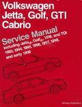 Volkswagen Jetta, Golf, Gti, Cabrio Service Manual Including Jetta Iii, Golf Iii, Vr6, and T...