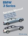 BMW 3 Series (E90, E91, E92, E93) Service Manual: 2006, 2007, 2008, 2009: 325i, 325xi, 328i,...