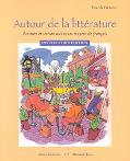 Autour De LA Littrature Ecriture Et Lecture Aux Cours Moyens De Francais