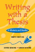 Writing With a Thesis With Infotrac A Rhetoric and Reader