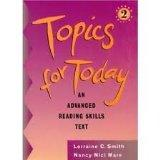 Topics for Today: An Advanced Reading Skills Text