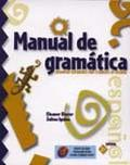 Manual De Gramatica Grammar Reference for Students of Spanish