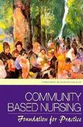 Community Based Nursing: Foundation for Practice