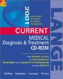 Current Medical Diagnosis & Treatment 2001 CD-ROM (For Windows & Macintosh, Incl: Tierney; Curr Med Diag & Treat 2001, 40E/ Levine; Pkt Gd Commonly Prescribed Drugs/Nicoll; Pkt Gd Diag Tests, 3E)