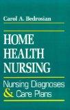 Home Health Nursing: Nursing Diagnosis And Care Plans