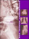 Competency Manual for Radiographic Anatomy Positioning