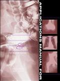 Applications Manual for Radiographic Anatomy & Positioning An Integrated Approach