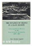 Dynamics of Change in a Slave Society A Sociopolitical History of the Free Coloreds of Jamai...