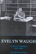 Evelyn Waugh, A Literary Biography, 1924-1966