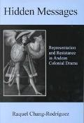 Hidden Messages Representation and Resistance in Andean Colonial Drama