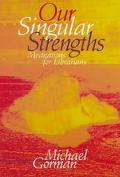 Our Singular Strengths Meditations for Librarians