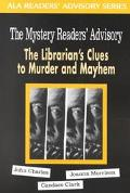 Mystery Readers' Advisory The Librarian's Clues to Murder and Mayhem