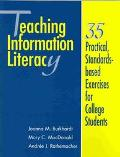 Teaching Information Literacy 35 Practical, Standards-Based Exercises for College Students