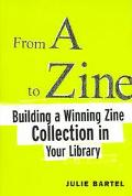 From A To Zine Building A Winning Zine Collection In Your Library