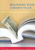 Measuring Your Library's Value How to Do a Cost-Benefit Analysis for Your Public Library