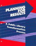 Planning for Results: A Public Library Transformation Process, Vol. 2 - Ethel Himmel - Paper...