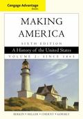 Cengage Advantage Books: Making America: A History of the United States, Volume 2 : Since 1865