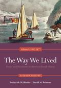 Way We Lived : Essays and Documents in American Social History, Volume I: 1492-1877
