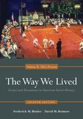 Way We Lived : Essays and Documents in American Social History, Volume II: 1865 - Present