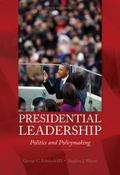 Presidential Leadership : Politics and Policy Making