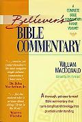 Believer's Bible Commentary/a Complete Bible Commentary in One Volume A Complete Bible Comme...