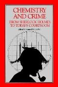 Chemistry and Crime from Sherlock Holmes to Today's Courtroom