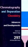Chromatography and Separation Chemistry Advances and Developments