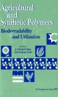 Agricultural and Synthetic Polymers Biodegradability and Utilization