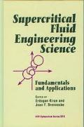 Supercritical Fluid Engineering Science Fundamentals and Applications