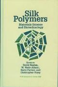 Silk Polymers Materials Science and Biotechnology