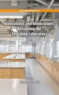 Innovations and Renovations : Designing the Teaching Laboratory