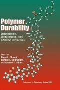Polymer Durability Degradation, Stabilization, and Lifetime Prediction Developed from a Symp...