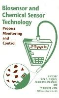Biosensor and Chemical Sensor Technology Process Monitoring and Control