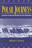 Polar Journeys The Role of Food and Nutrition in Early Exploration