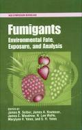 Fumigants Environmental Fate, Exposure, and Analysis