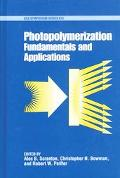 Photopolymerization Fundamentals and Applications