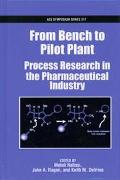 From Bench to Pilot Plant Process Research in the Pharmaceutical Industry