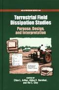 Terrestrial Field Dissipation Studies Purpose, Design, and Interpretation