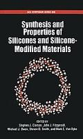 Synthesis and Properties of Silicones and Silicone-Modified Materials