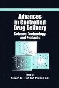 Advances in Controlled Drug Delivery Science, Technology, and Products