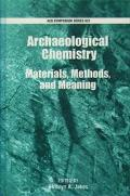 Archaeological Chemistry Materials, Methods, and Meaning