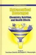 Nutraceutical Beverages Chemistry, Nutrition, and Health Effects