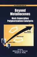 Beyond Metallocenes Next-Generation Polymerization Catalysts