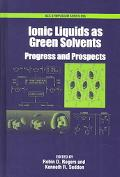 Ionic Liquids As Green Solvents Progress and Prospects