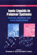 Ionic Liquids In Polymer Systems Solvents, Additives, And Novel Applications