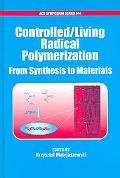 Controlled/Living Radical Polymerization From Synthesis to Materials