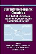 Current Fluoroorganic Chemistry New Synthetic Directions, Technologies, Materials, And Biolo...